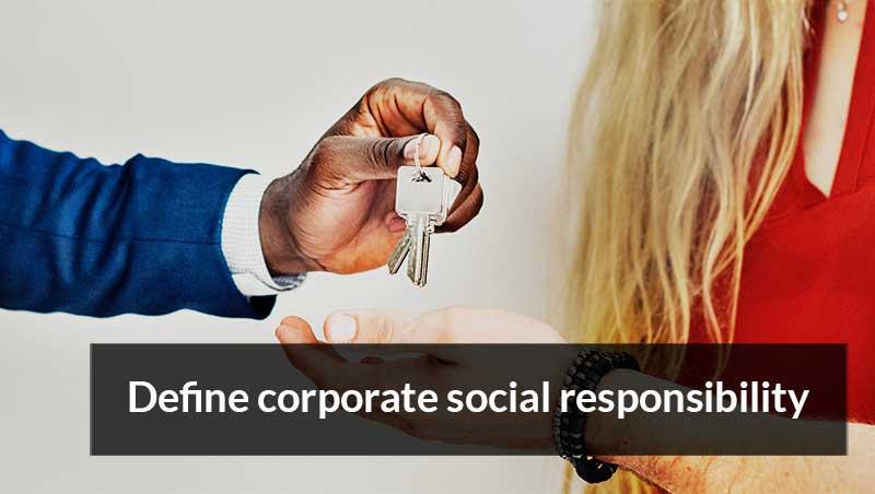 Define corporate social responsibility