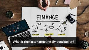 What are the factor affecting dividend policy?